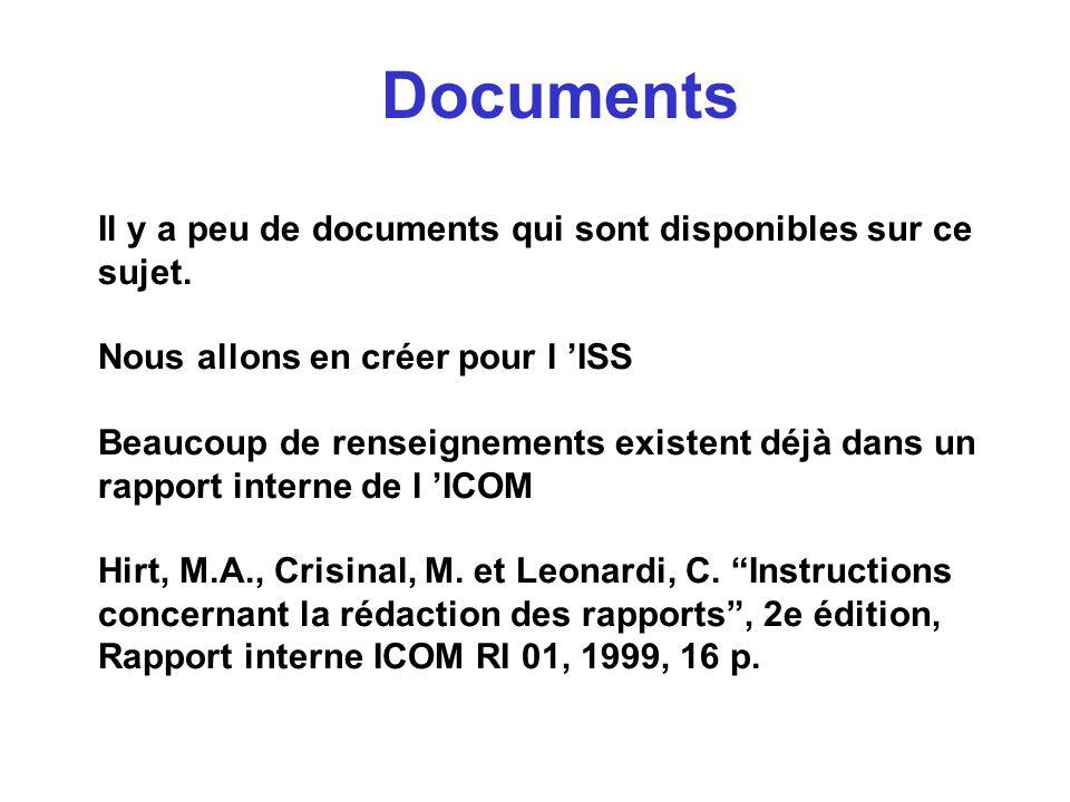 Documents Il y a peu de documents qui sont disponibles sur ce sujet. Nous allons en créer pour l ISS Beaucoup de renseignements existent déjà dans un