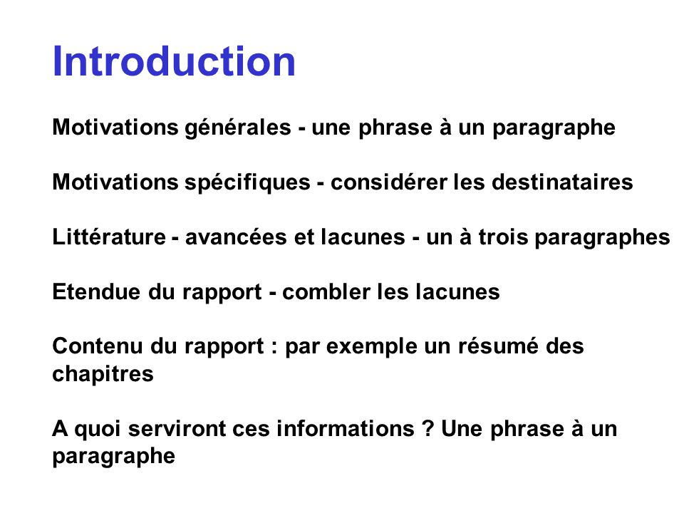 Introduction Motivations générales - une phrase à un paragraphe Motivations spécifiques - considérer les destinataires Littérature - avancées et lacun