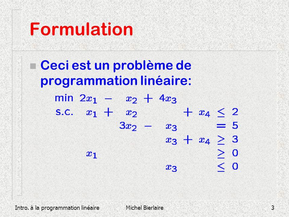 Intro. à la programmation linéaireMichel Bierlaire4 Formulation