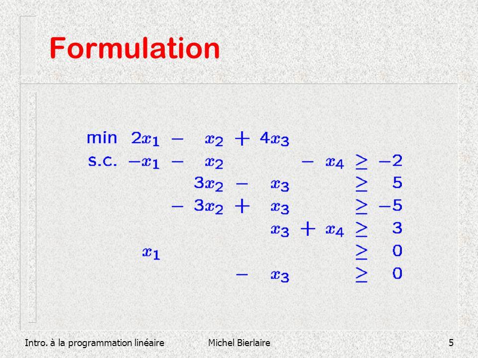 Intro. à la programmation linéaireMichel Bierlaire6 Formulation