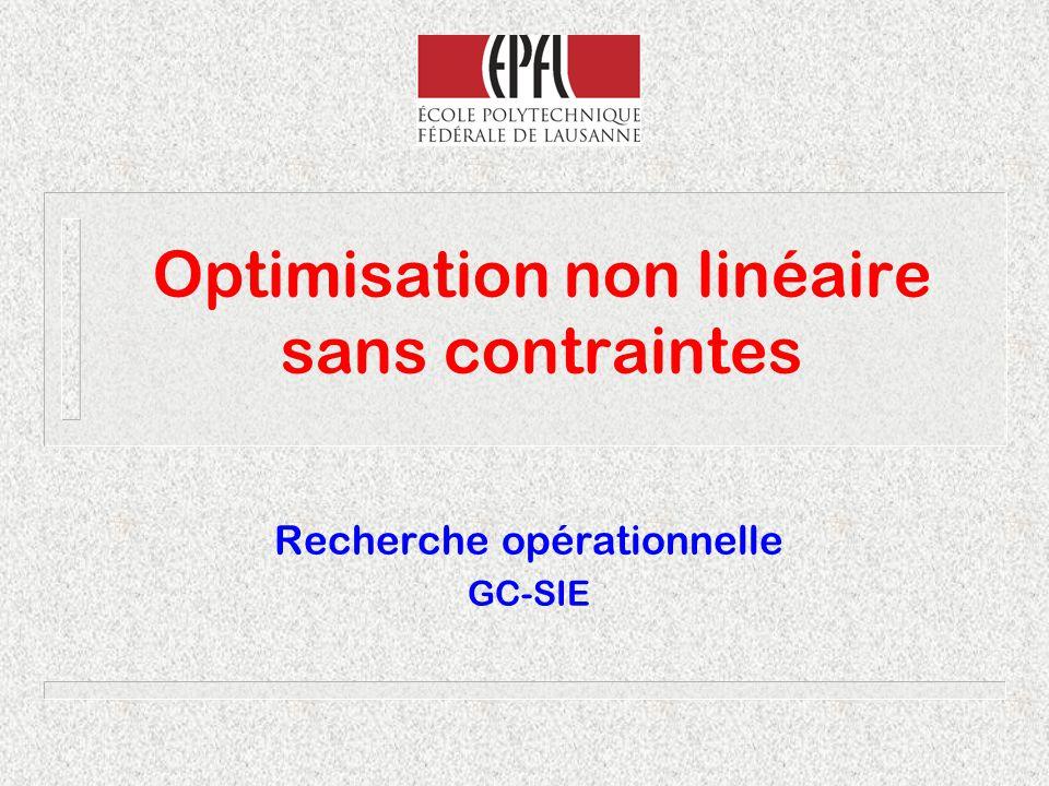Optimisation non linéaire sans contraintes Recherche opérationnelle GC-SIE