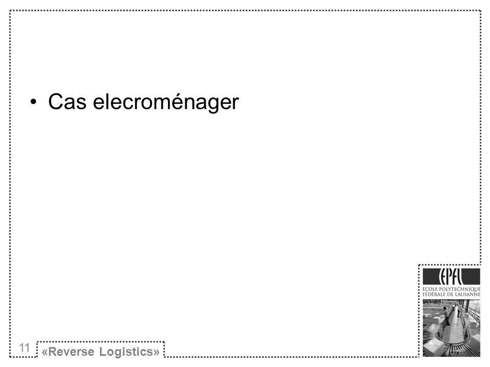 Cas elecroménager «Reverse Logistics» 11