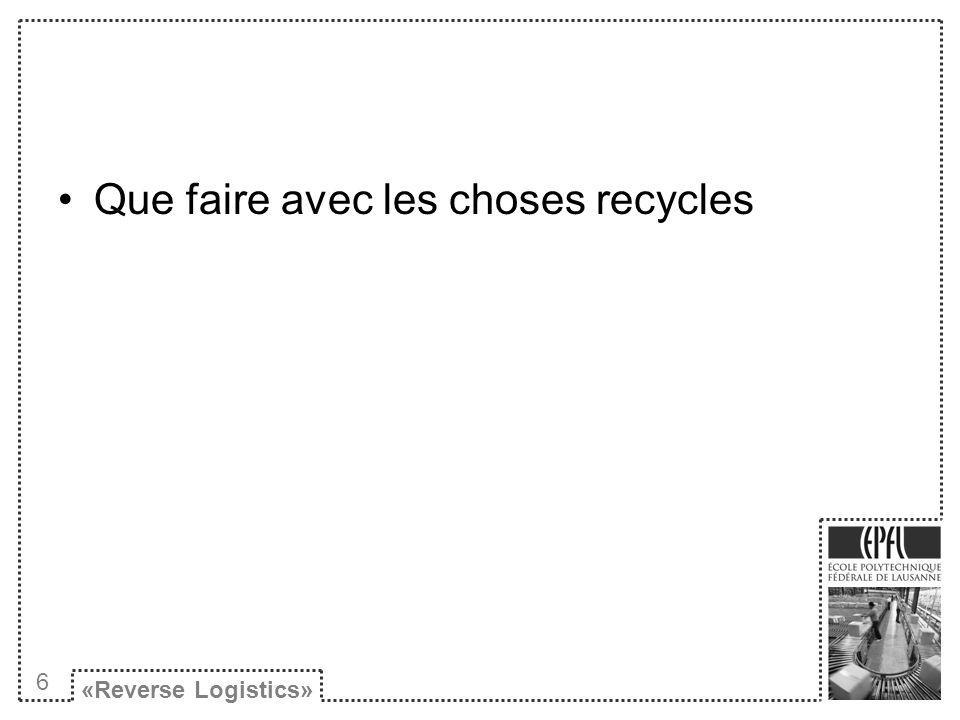Que faire avec les choses recycles «Reverse Logistics» 6