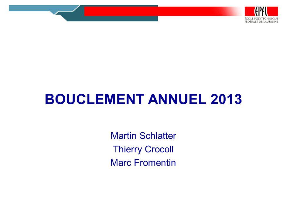BOUCLEMENT ANNUEL 2013 Martin Schlatter Thierry Crocoll Marc Fromentin