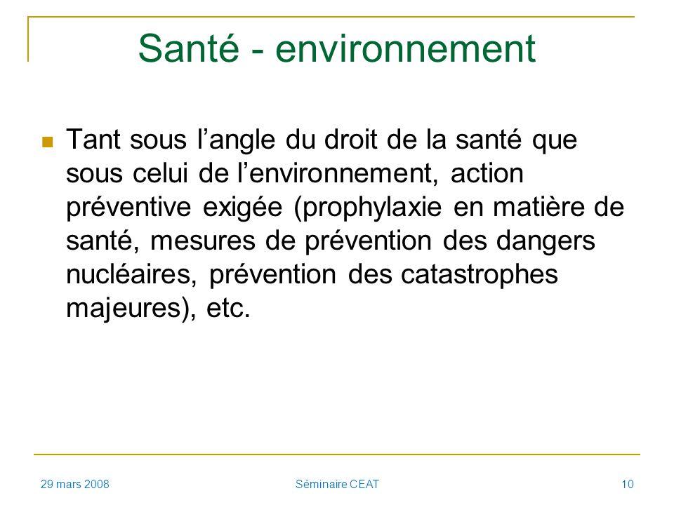 Santé - environnement Tant sous langle du droit de la santé que sous celui de lenvironnement, action préventive exigée (prophylaxie en matière de santé, mesures de prévention des dangers nucléaires, prévention des catastrophes majeures), etc.