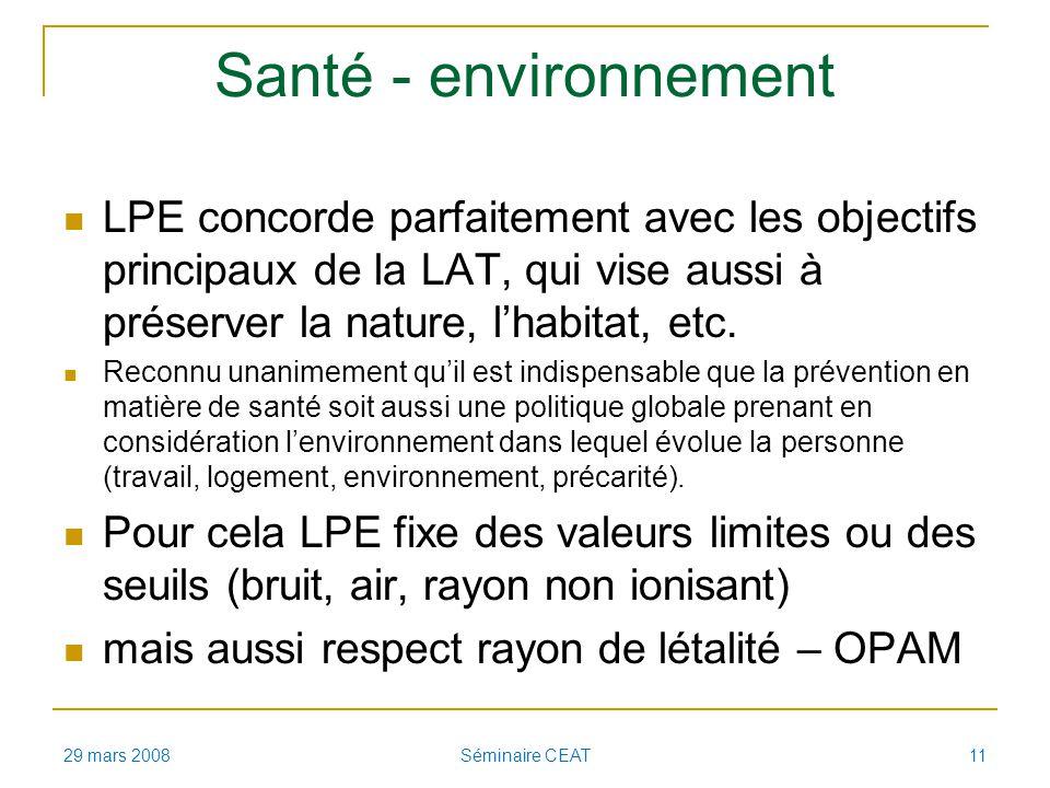 Santé - environnement LPE concorde parfaitement avec les objectifs principaux de la LAT, qui vise aussi à préserver la nature, lhabitat, etc. Reconnu