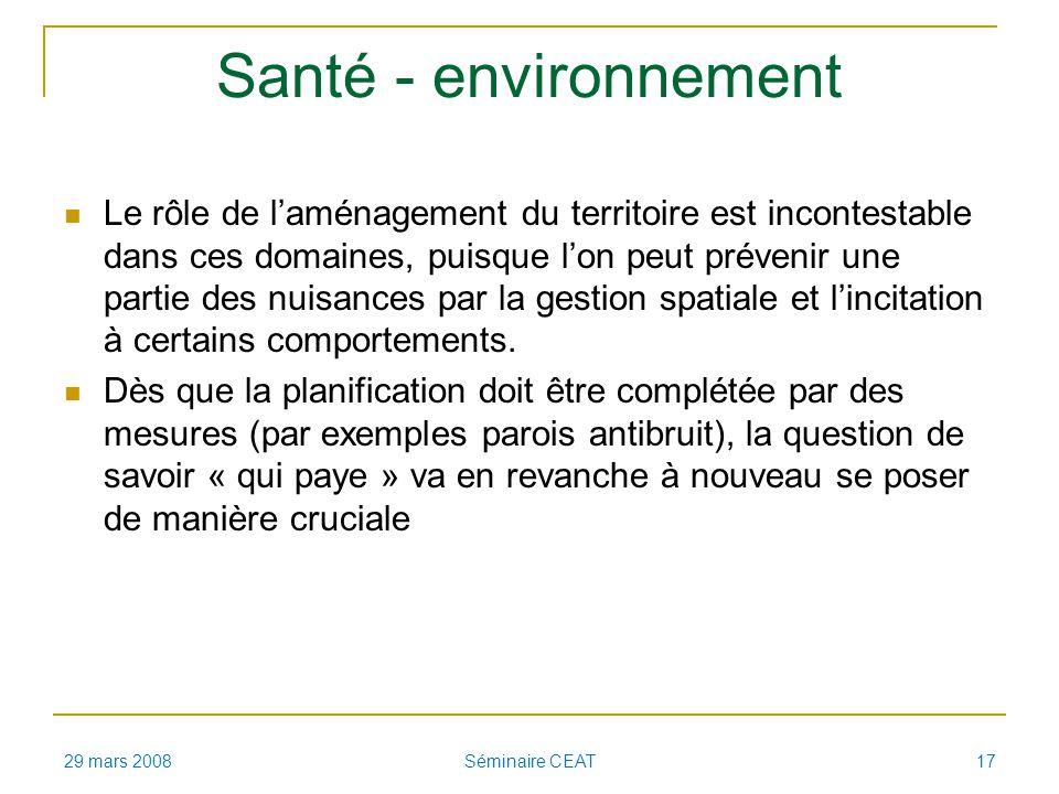 Santé - environnement Le rôle de laménagement du territoire est incontestable dans ces domaines, puisque lon peut prévenir une partie des nuisances pa