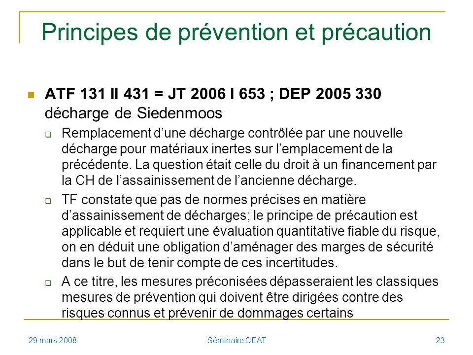 Principes de prévention et précaution ATF 131 II 431 = JT 2006 I 653 ; DEP 2005 330 décharge de Siedenmoos Remplacement dune décharge contrôlée par une nouvelle décharge pour matériaux inertes sur lemplacement de la précédente.