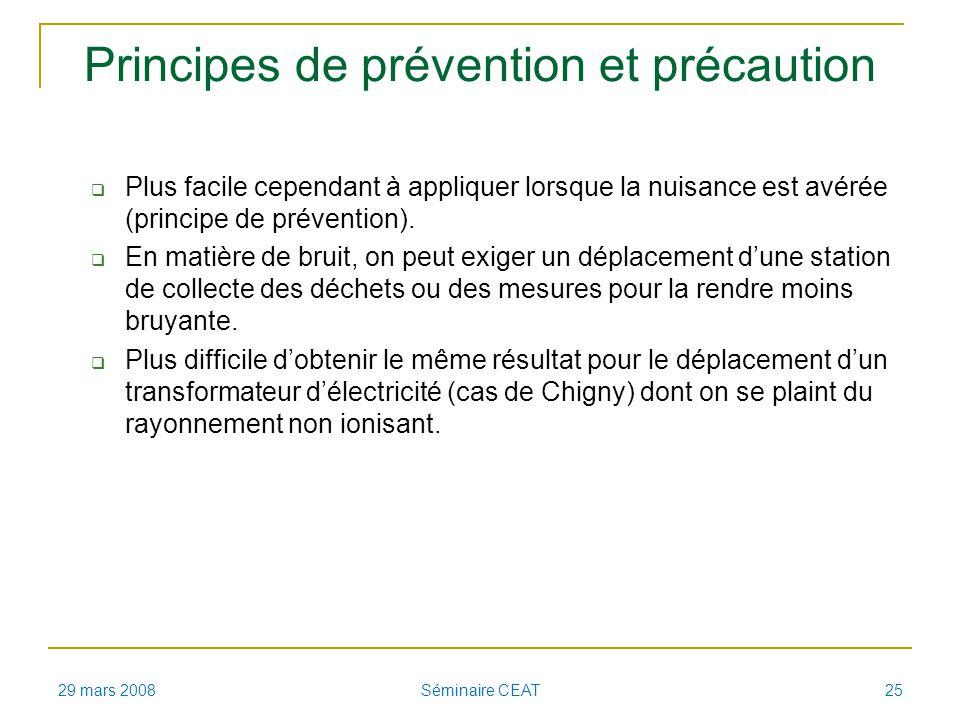 Principes de prévention et précaution Plus facile cependant à appliquer lorsque la nuisance est avérée (principe de prévention).