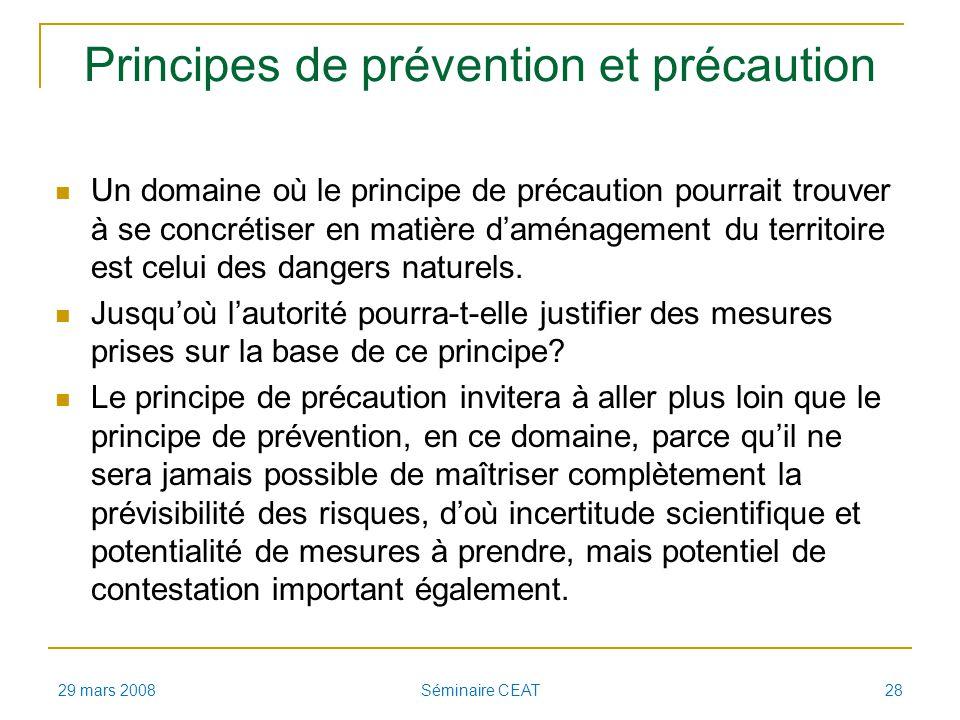 Principes de prévention et précaution Un domaine où le principe de précaution pourrait trouver à se concrétiser en matière daménagement du territoire est celui des dangers naturels.