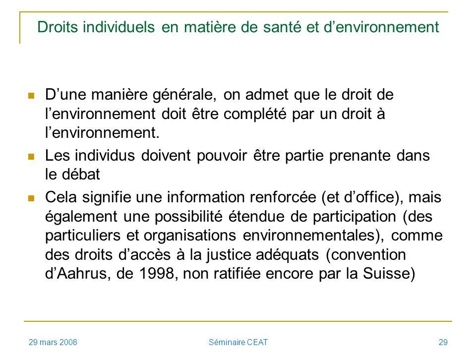 Droits individuels en matière de santé et denvironnement Dune manière générale, on admet que le droit de lenvironnement doit être complété par un droi