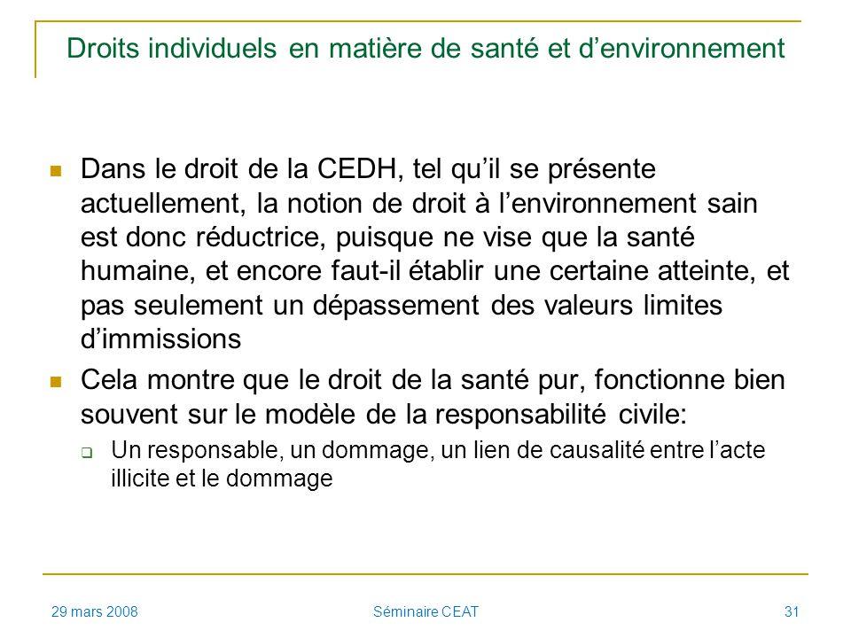 Droits individuels en matière de santé et denvironnement Dans le droit de la CEDH, tel quil se présente actuellement, la notion de droit à lenvironnem