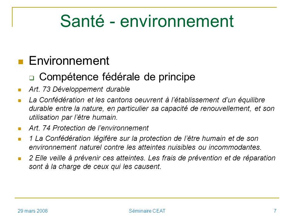 Santé - environnement Environnement Compétence fédérale de principe Art. 73 Développement durable La Confédération et les cantons oeuvrent à létabliss