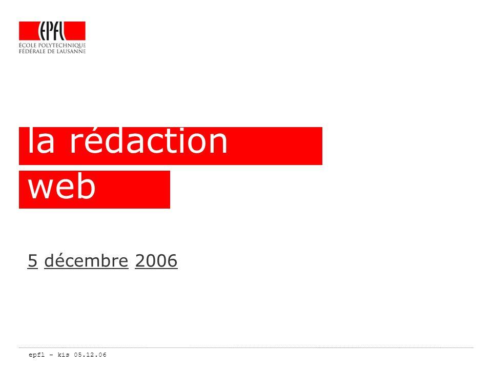 epfl – kis 05.12.06 la rédaction web écrire pour le web… Ecrire.