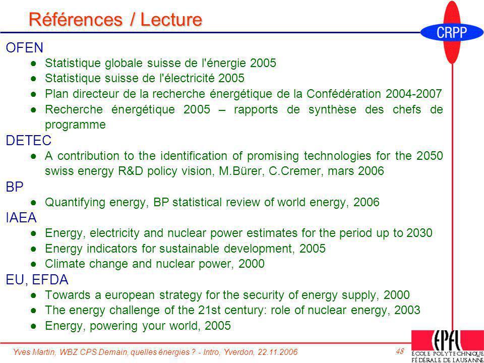 Yves Martin, WBZ CPS Demain, quelles énergies ? - Intro, Yverdon, 22.11.2006 48 Références / Lecture OFEN Statistique globale suisse de l'énergie 2005