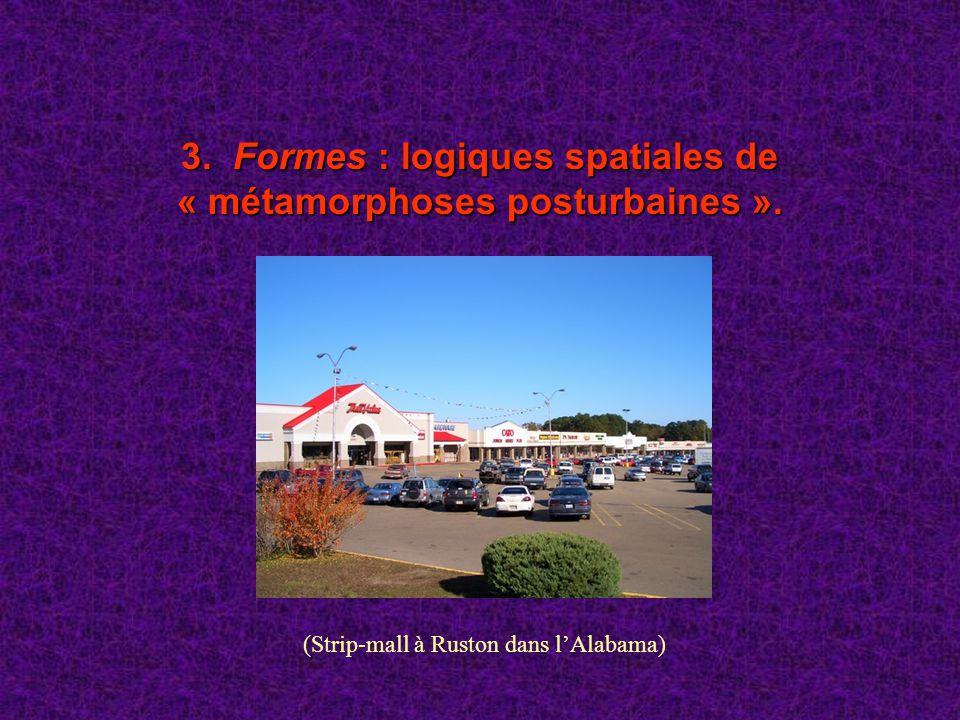 3. Formes : logiques spatiales de « métamorphoses posturbaines ». (Strip-mall à Ruston dans lAlabama)