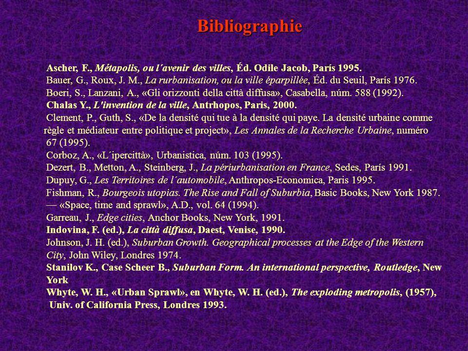 Bibliographie Ascher, F., Métapolis, ou l´avenir des villes, Éd. Odile Jacob, París 1995. Bauer, G., Roux, J. M., La rurbanisation, ou la ville éparpi