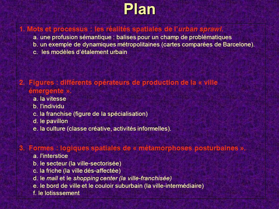 Plan 1. Mots et processus : les réalités spatiales de lurban sprawl. a. une profusion sémantique : balises pour un champ de problématiques b. un exemp