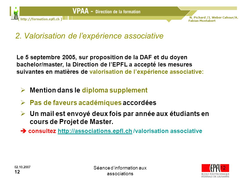 N. Pichard /I. Weber Cahour/A. Fabian Montabert 02.10.2007 12 Séance dinformation aux associations 12 2. Valorisation de lexpérience associative Le 5