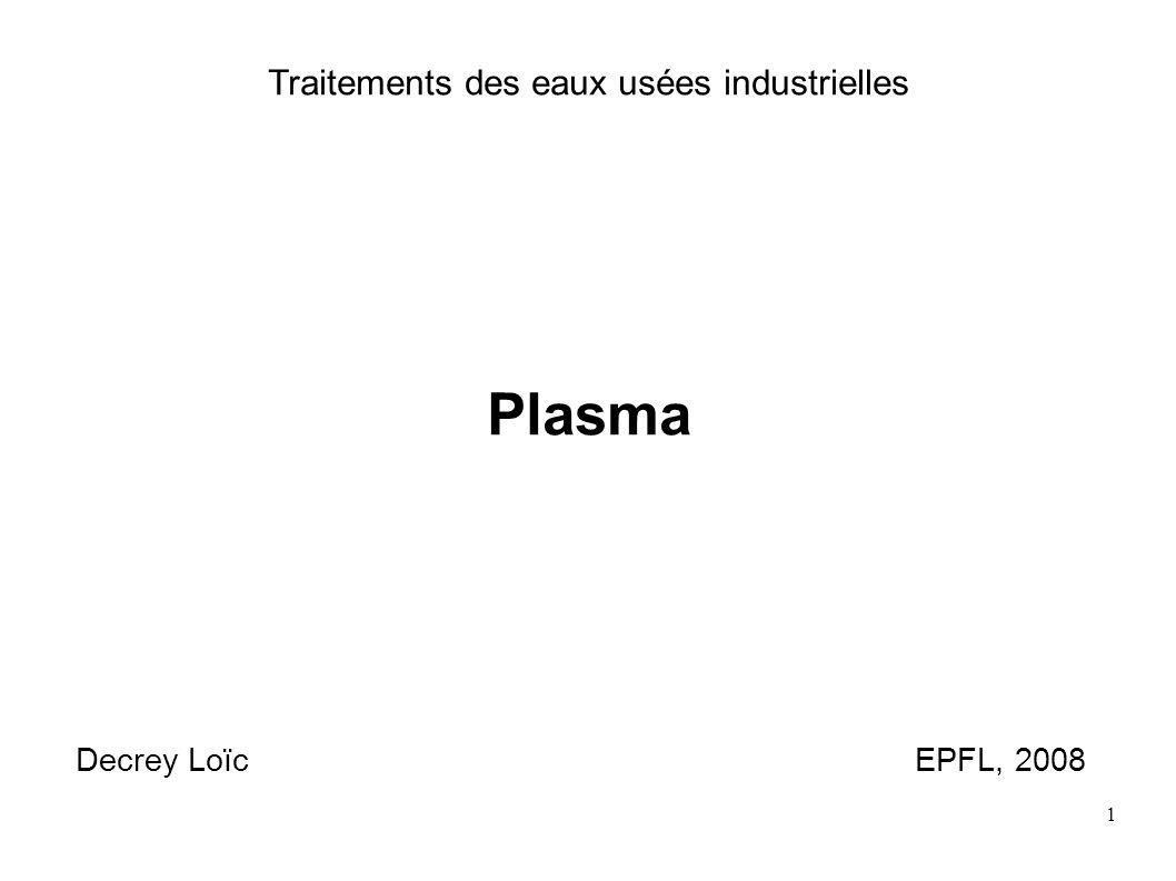 1 Traitements des eaux usées industrielles Plasma Decrey LoïcEPFL, 2008