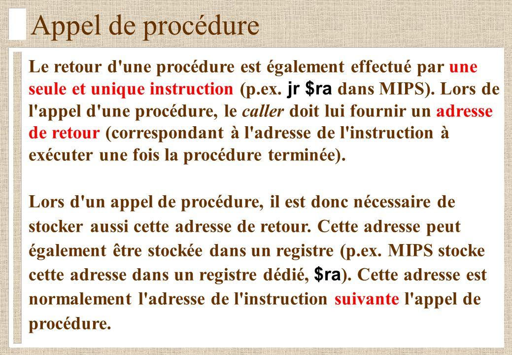 Appel de procédure Le retour d une procédure est également effectué par une seule et unique instruction (p.ex.