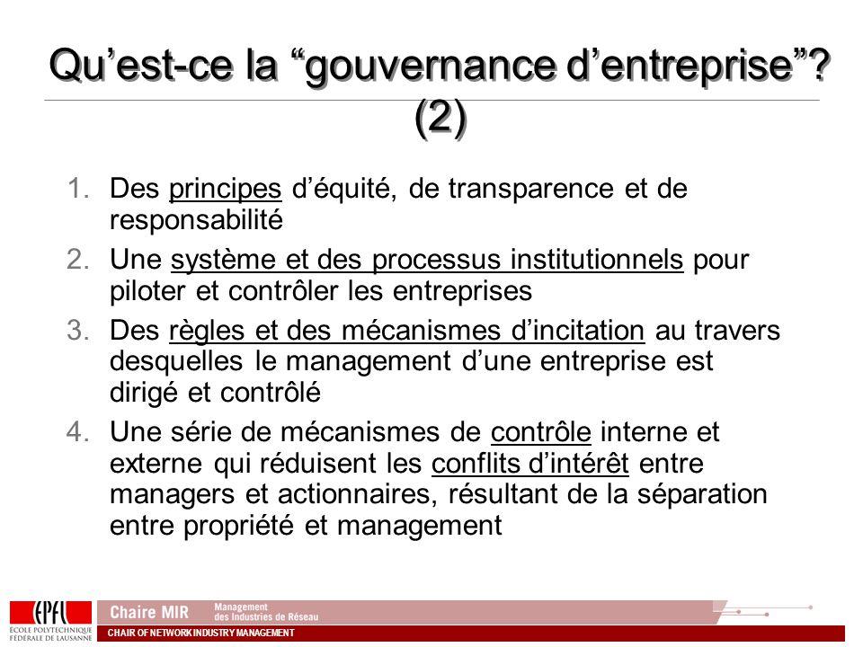 CHAIR OF NETWORK INDUSTRY MANAGEMENT 1.Des principes déquité, de transparence et de responsabilité 2.Une système et des processus institutionnels pour