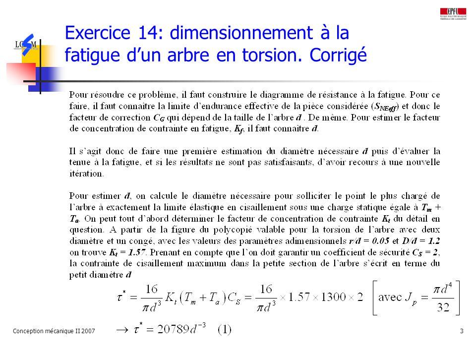 Conception mécanique II 20073 Exercice 14: dimensionnement à la fatigue dun arbre en torsion.