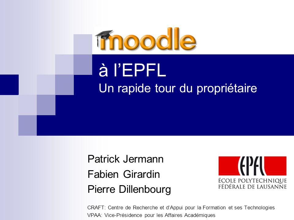 à lEPFL Un rapide tour du propriétaire Patrick Jermann Fabien Girardin Pierre Dillenbourg CRAFT: Centre de Recherche et dAppui pour la Formation et se