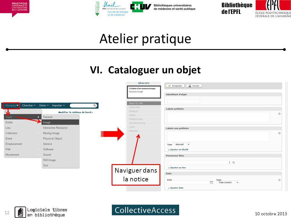 Atelier pratique VI.Cataloguer un objet Bibliothèque de lEPFL 10 octobre 2013 12 Naviguer dans la notice