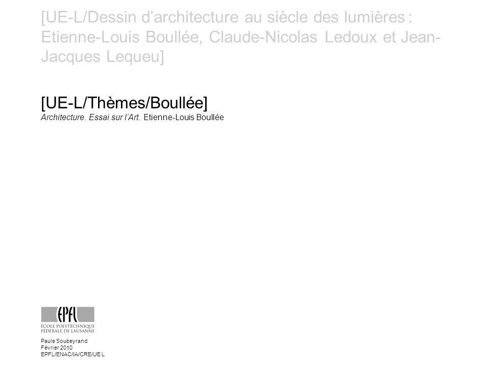 [UE-L/Dessin darchitecture au siècle des lumières : Etienne-Louis Boullée, Claude-Nicolas Ledoux et Jean- Jacques Lequeu] [UE-L/Thèmes/Boullée] Archit