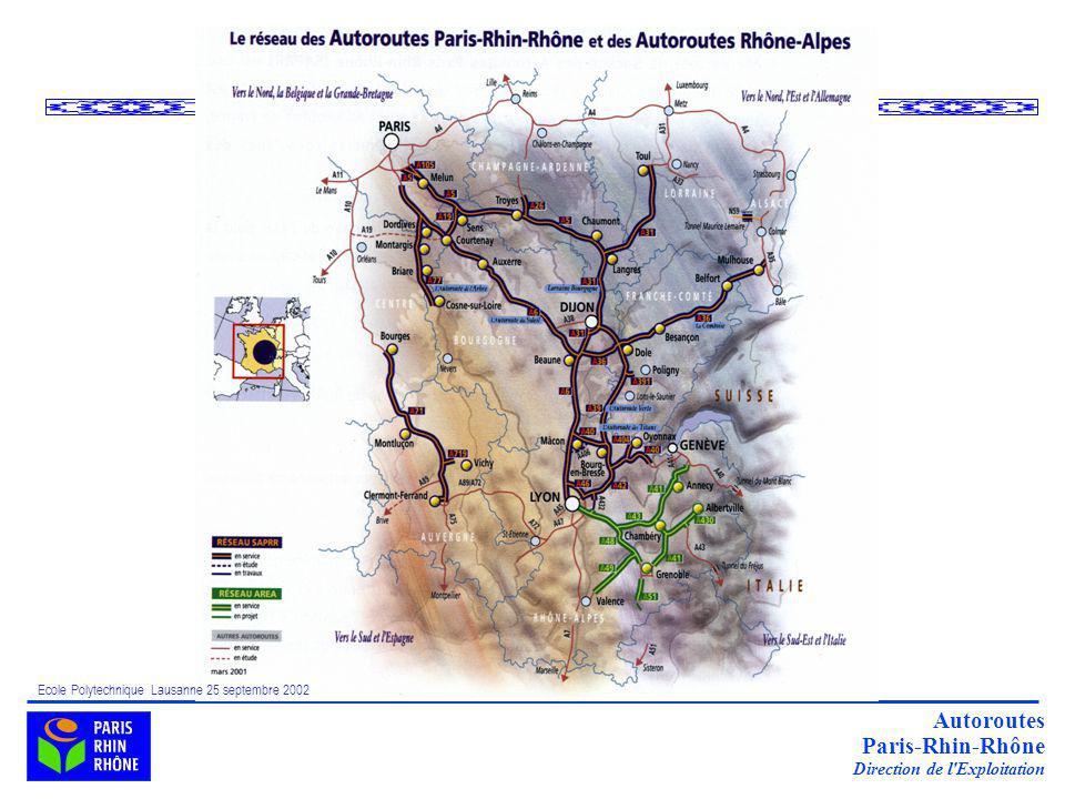 Autoroutes Paris-Rhin-Rhône Direction de l Exploitation Ecole Polytechnique Lausanne 25 septembre 2002