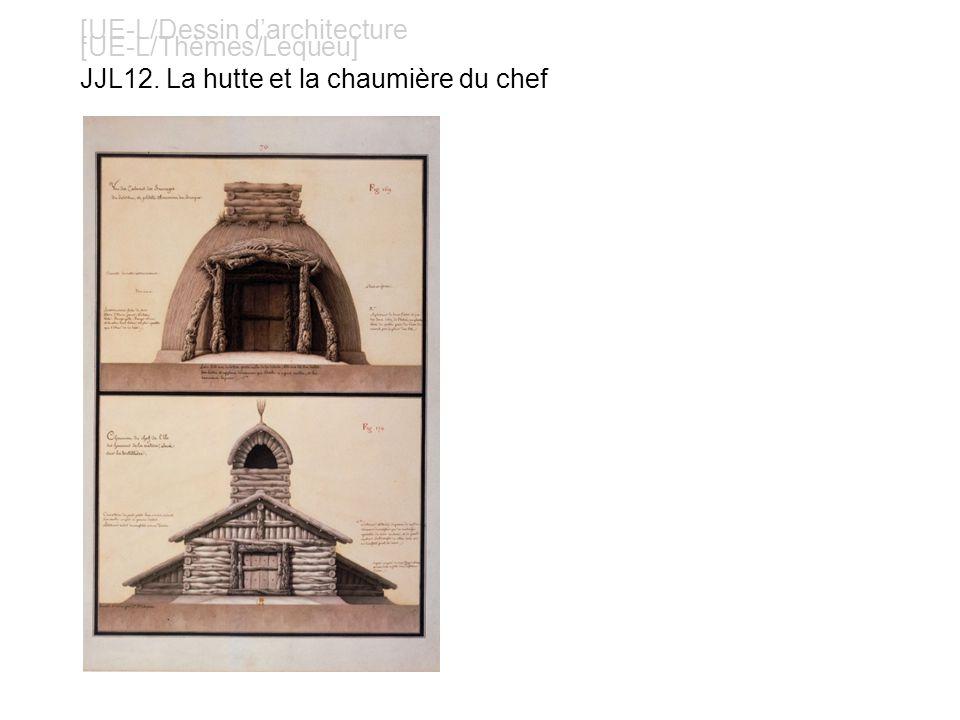 [UE-L/Dessin darchitecture [UE-L/Thèmes/Lequeu] JJL12. La hutte et la chaumière du chef