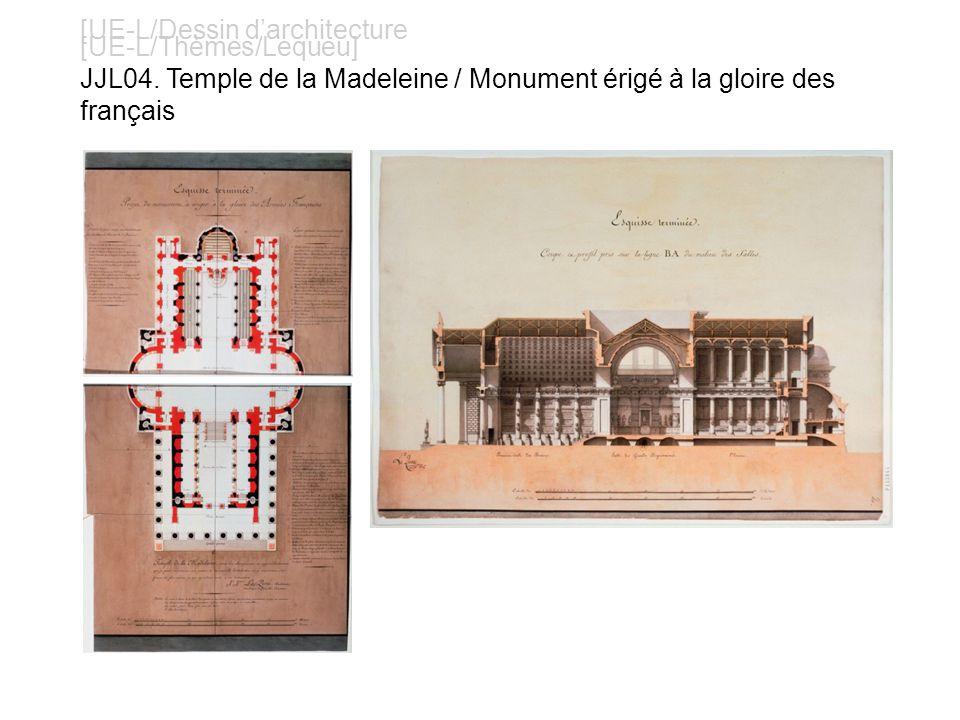 [UE-L/Dessin darchitecture [UE-L/Thèmes/Lequeu] JJL04. Temple de la Madeleine / Monument érigé à la gloire des français