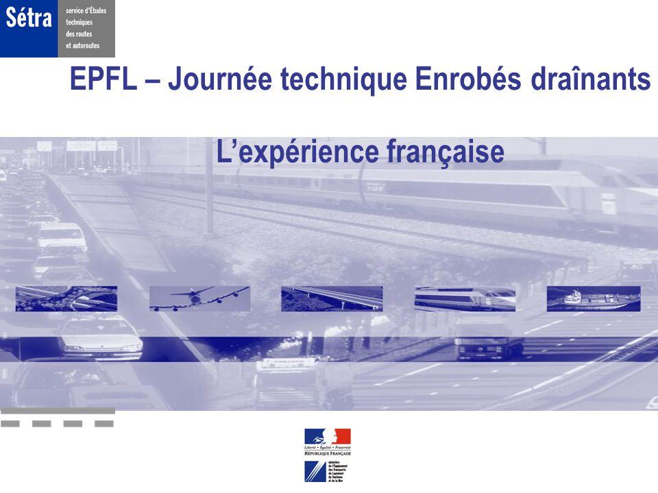 EPFL – Expérience française dans le domaine des enrobés draînantsDate 14 septembre 2005 68 70 72 74 76 78 80 82 84 BBDr 0/10 BBUM 0/10 BBTM 0/10 BBSG 0/10 LAmax (90 km/h) en dB(A) Moy Min Max Revêtements Plus le calibre D est grand plus le niveau de bruit est élevé Bruit de roulement Comparaison des enrobés 10 mm Bruit de roulement