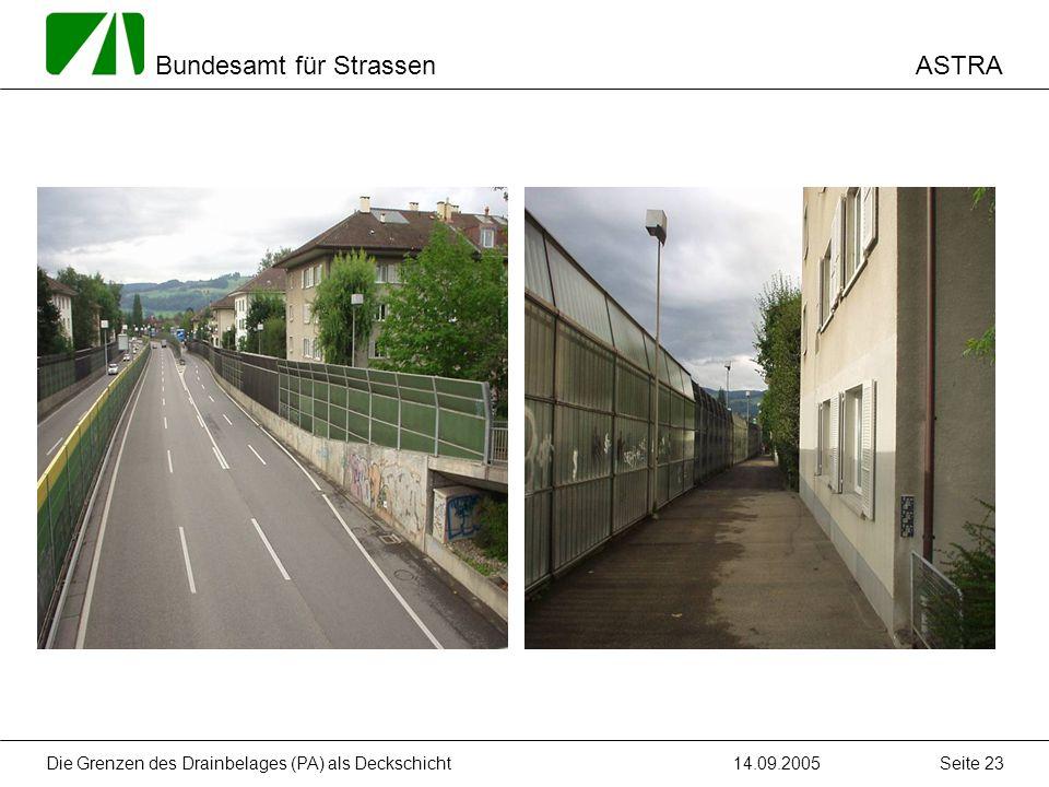 ASTRA Bundesamt für Strassen 14.09.2005Die Grenzen des Drainbelages (PA) als Deckschicht Seite 23