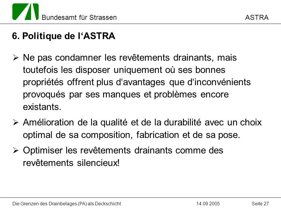 ASTRA Bundesamt für Strassen 14.09.2005Die Grenzen des Drainbelages (PA) als Deckschicht Seite 27 6.