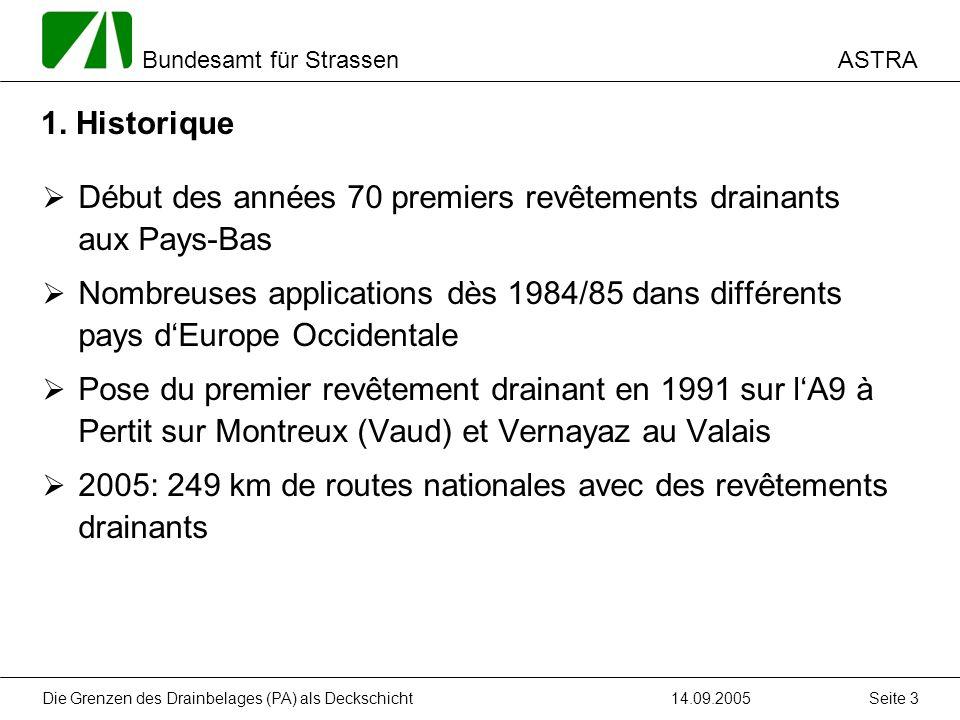 ASTRA Bundesamt für Strassen 14.09.2005Die Grenzen des Drainbelages (PA) als Deckschicht Seite 14 3.3 Appréciation difficile Avis souvent trop subjectifs, et divergents entre eux.