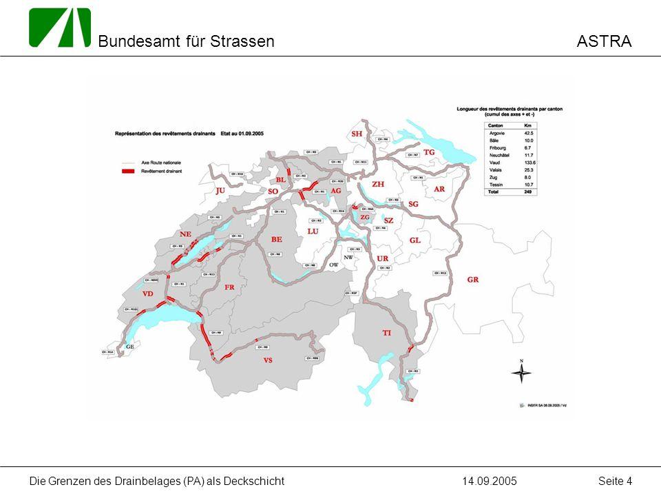 ASTRA Bundesamt für Strassen 14.09.2005Die Grenzen des Drainbelages (PA) als Deckschicht Seite 5 2.