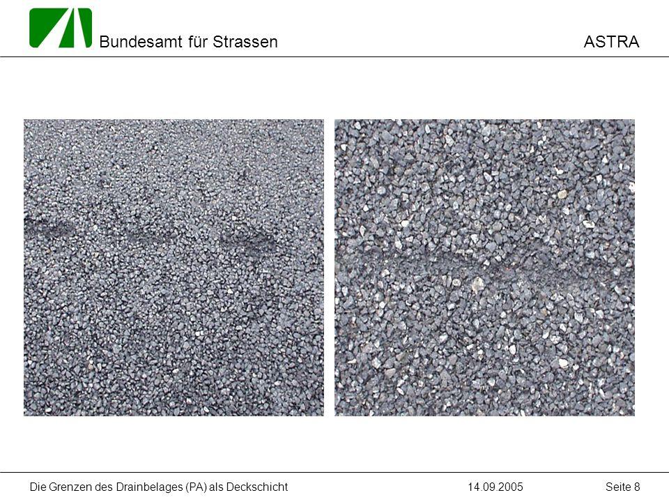 ASTRA Bundesamt für Strassen 14.09.2005Die Grenzen des Drainbelages (PA) als Deckschicht Seite 9 3.