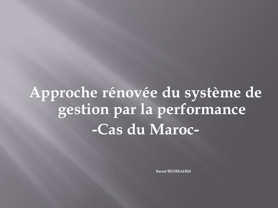 Approche rénovée du système de gestion par la performance -Cas du Maroc- Raouf BENBRAHIM