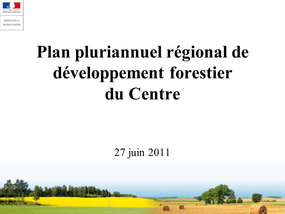 Plan pluriannuel régional de développement forestier du Centre 27 juin 2011