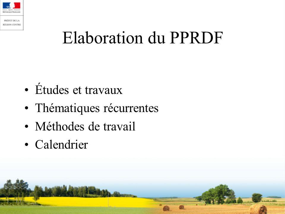 Elaboration du PPRDF Études et travaux Thématiques récurrentes Méthodes de travail Calendrier