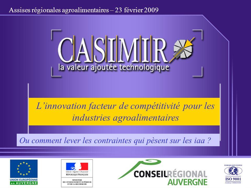 Linnovation facteur de compétitivité pour les industries agroalimentaires Assises régionales agroalimentaires – 23 février 2009 Ou comment lever les c