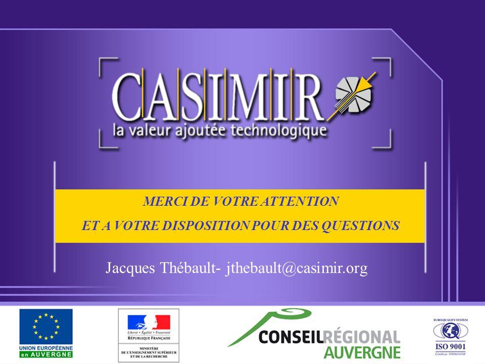 MERCI DE VOTRE ATTENTION ET A VOTRE DISPOSITION POUR DES QUESTIONS Jacques Thébault- jthebault@casimir.org