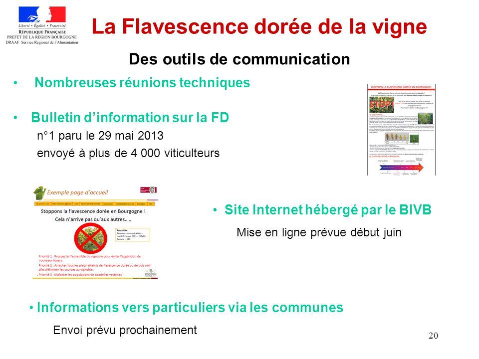 20 La Flavescence dorée de la vigne Nombreuses réunions techniques Bulletin dinformation sur la FD n°1 paru le 29 mai 2013 envoyé à plus de 4 000 viti