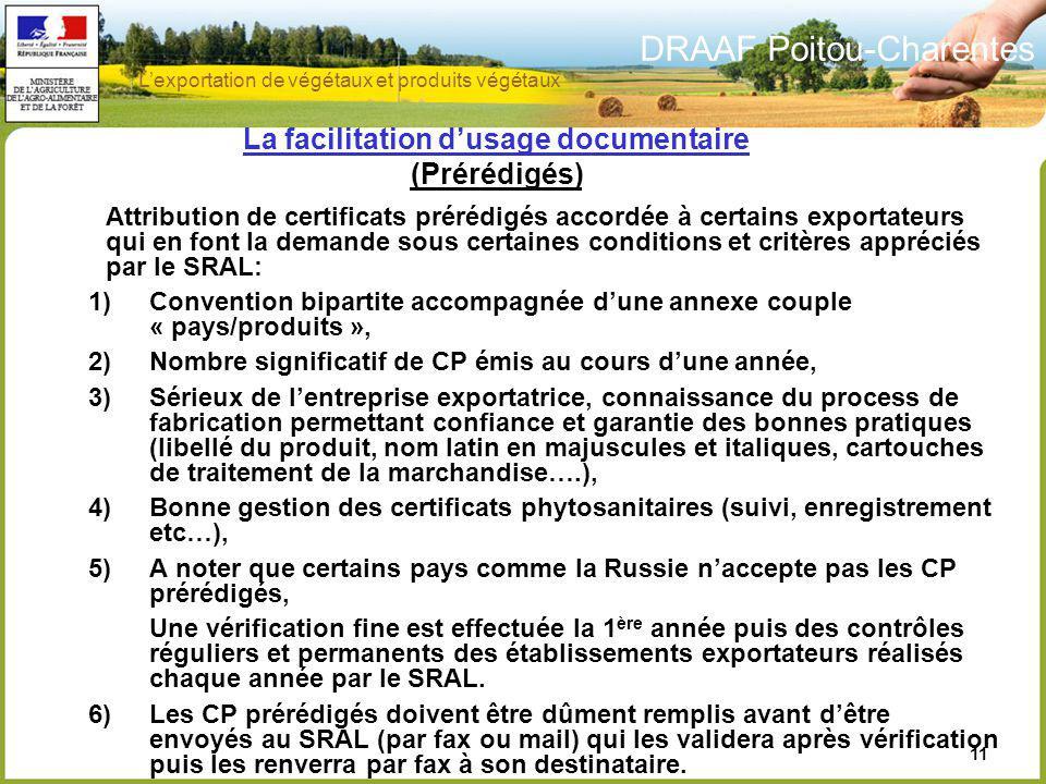 DRAAF Poitou-Charentes 11 La facilitation dusage documentaire (Prérédigés) Attribution de certificats prérédigés accordée à certains exportateurs qui