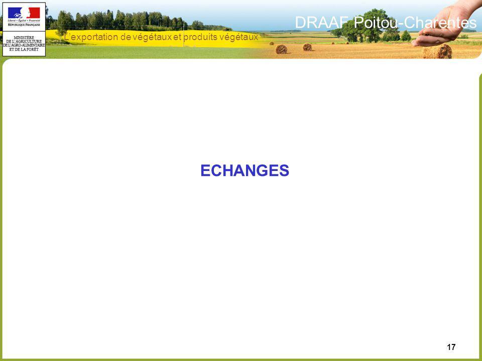 DRAAF Poitou-Charentes 17 ECHANGES Lexportation de végétaux et produits végétaux
