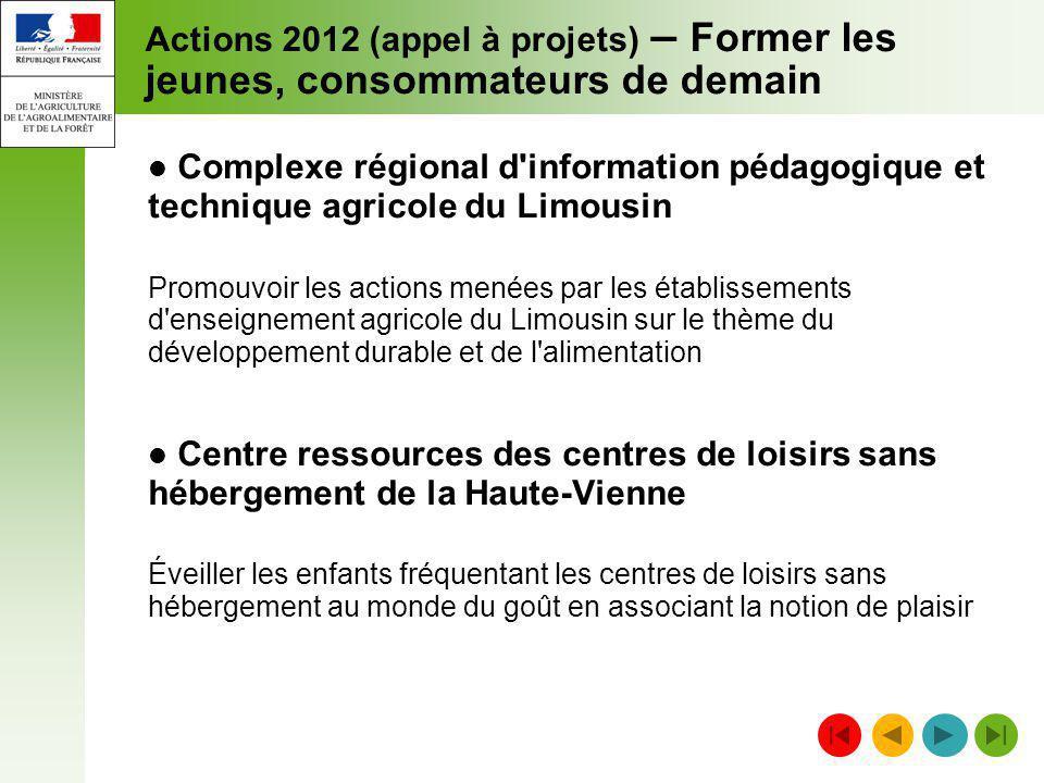 Actions 2012 (appel à projets) – Former les jeunes, consommateurs de demain Complexe régional d'information pédagogique et technique agricole du Limou