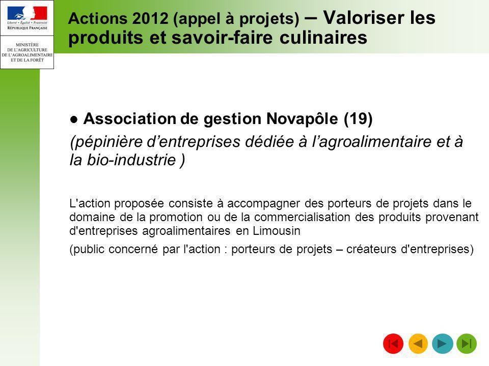 Actions 2012 (appel à projets) – Valoriser les produits et savoir-faire culinaires Association de gestion Novapôle (19) (pépinière dentreprises dédiée