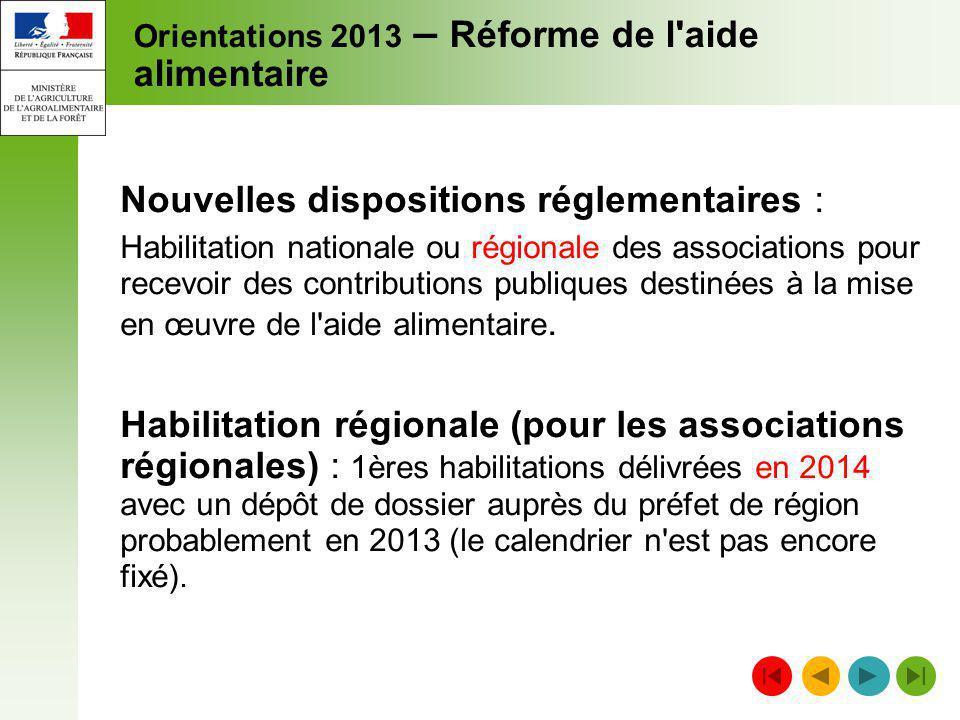Orientations 2013 – Réforme de l'aide alimentaire Nouvelles dispositions réglementaires : Habilitation nationale ou régionale des associations pour re